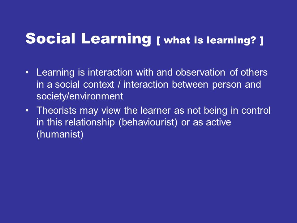 Social Learning [ what is learning ]